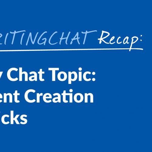 #ContentWritingChat Recap: 2017 Content Creation Tips and Tricks