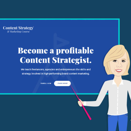 Becoming a Content Strategist: A Hard Knocks Success Story, & the Strategy Skills You Have to Have to Survive in Content