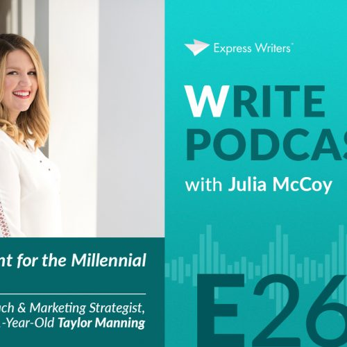 The Write Podcast, E26: Creating Content for the Millennial Entrepreneur With Coach & Marketing Strategist, 21-Year-Old Taylor Manning