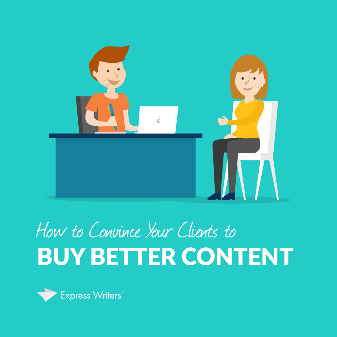 how to convince your clients to sell on better copy
