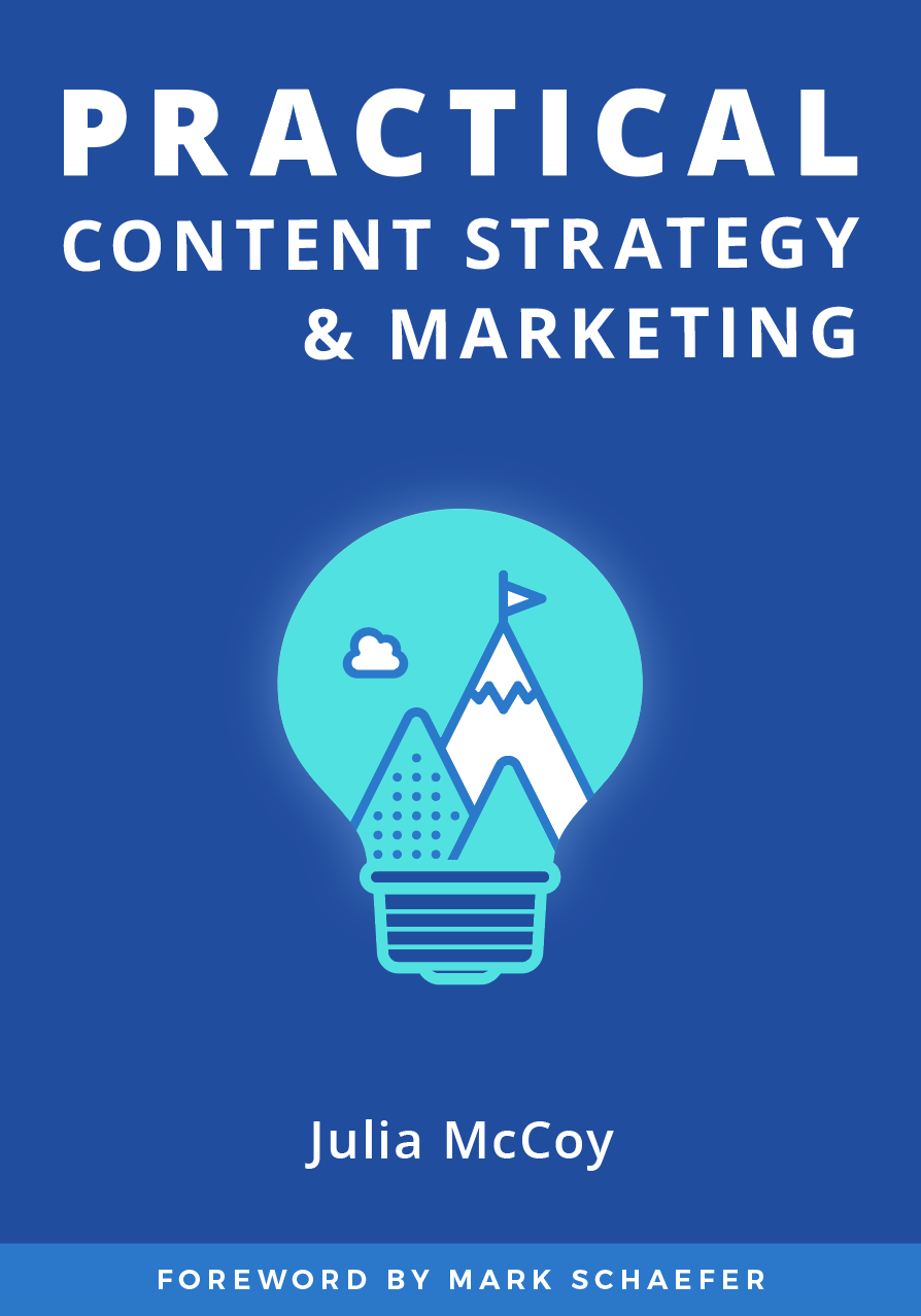 practical content strategy and marketing by julia mccoy