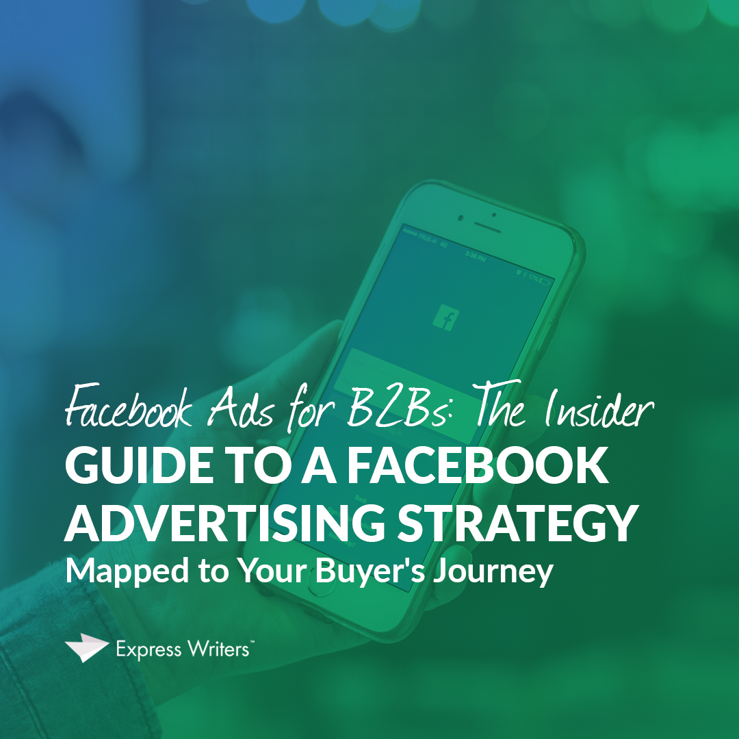 Facebook Advertising Strategy Mapped to Your Buyer's Journey