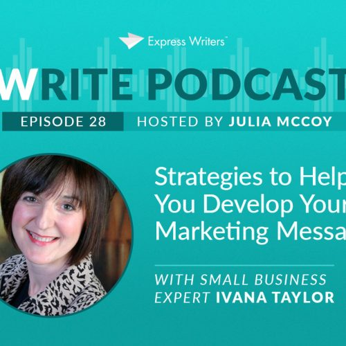 ​The Write Podcast, E28: Strategies to Help You Develop Your Marketing Message with Small Business Expert Ivana Taylor