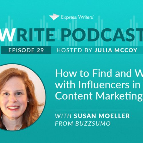 ​The Write Podcast, E29: How to Find and Work with Influencers in Your Content Marketing with Susan Moeller from BuzzSumo