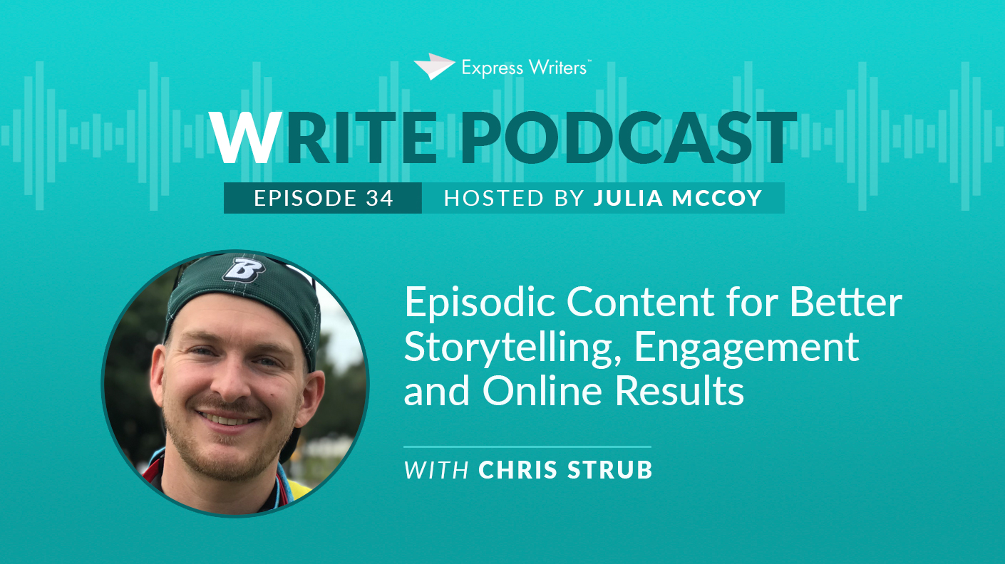 ​The Write Podcast, E34: Episodic Content for Better Storytelling, Engagement and Online Results with Chris Strub