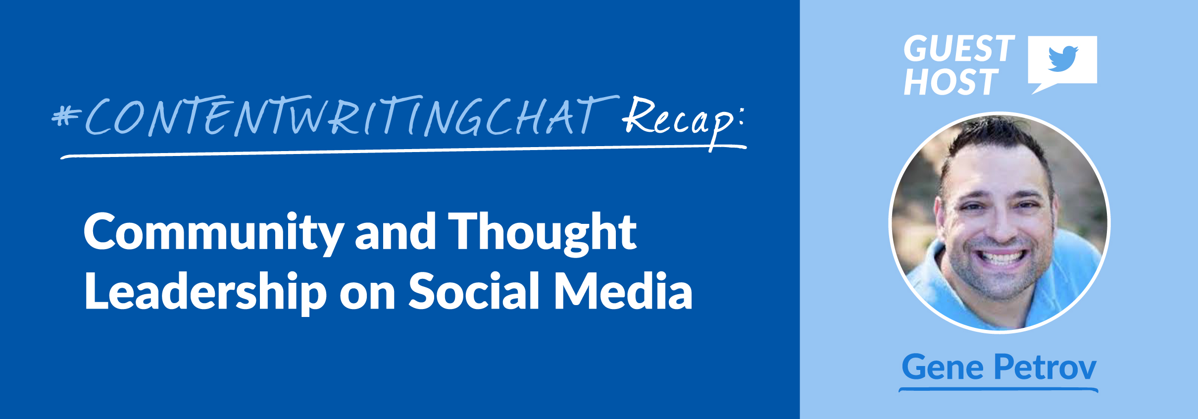 #ContentWritingChat Recap: Community and Thought Leadership on Social Media with Gene Petrov