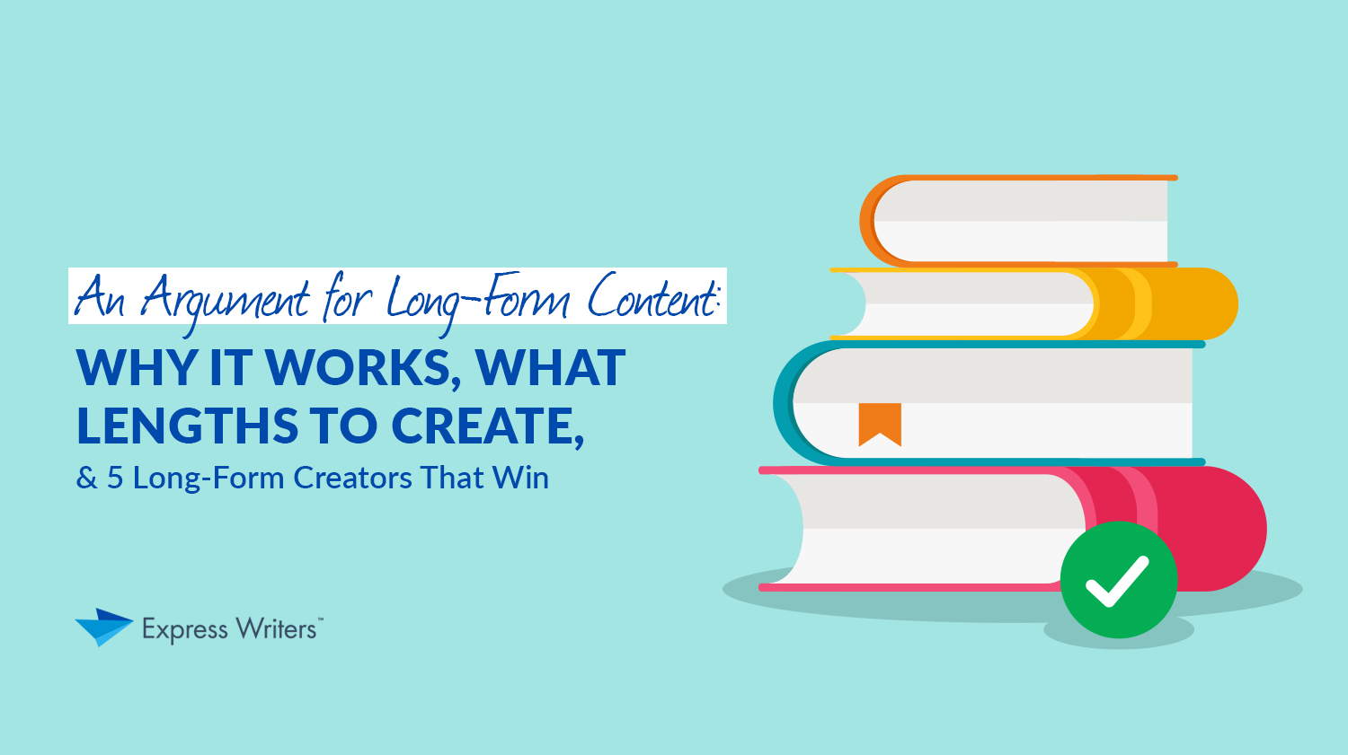why long-form content works