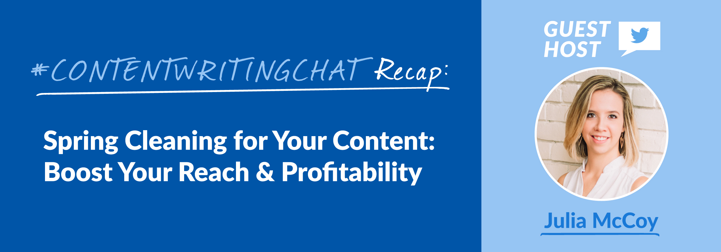 #ContentWritingChat Recap: Spring Cleaning for Your Content: Boost Your Reach & Profitability with Julia McCoy