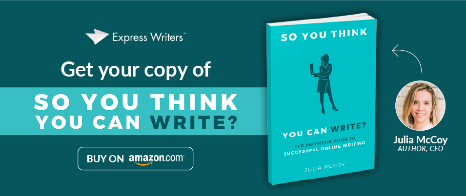 So You Think You Can Write? The Definitive Guide to Successful Online Writing written by Julia McCoy