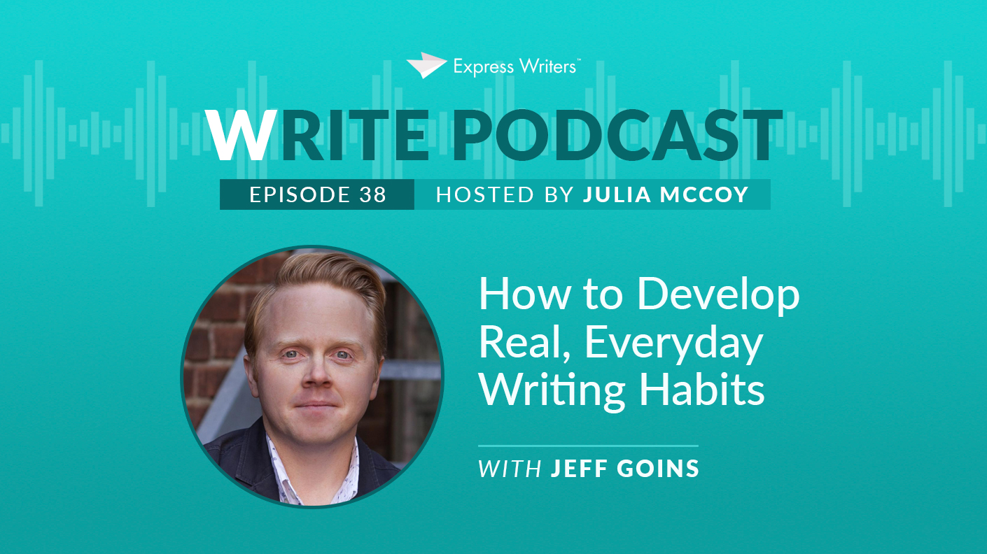 The Write Podcast, Episode 38: Jeff Goins on How to Develop Real, Everyday Writing Habits