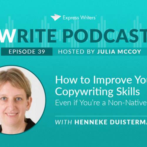 The Write Podcast, Episode 39: Henneke Duistermaat on How to Improve Your Copywriting Skills Even if You're a Non-Native Writer