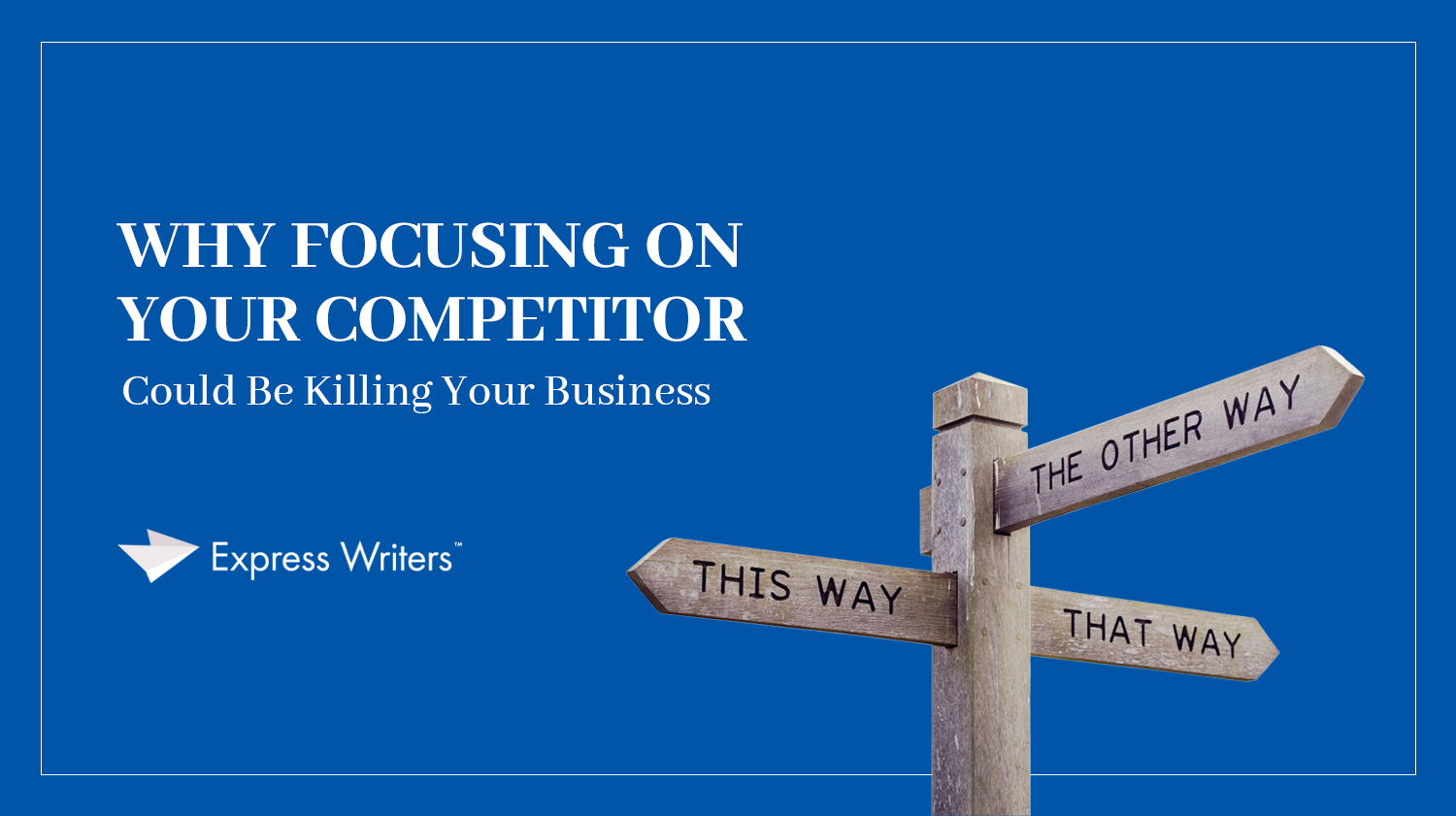 don't focus on your competitor