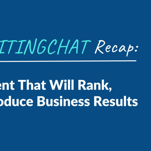 #ContentWritingChat Recap: How to Plan Content That Will Rank, Drive Traffic, & Produce Business Results with Dan Shure
