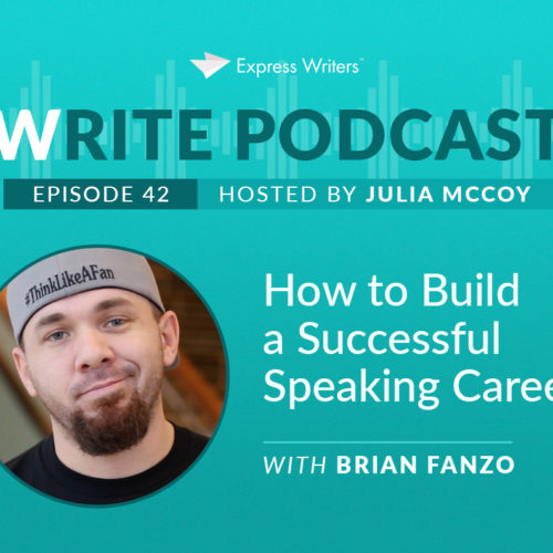 The Write Podcast, Episode 42: How to Build a Successful Speaking Career with Brian Fanzo