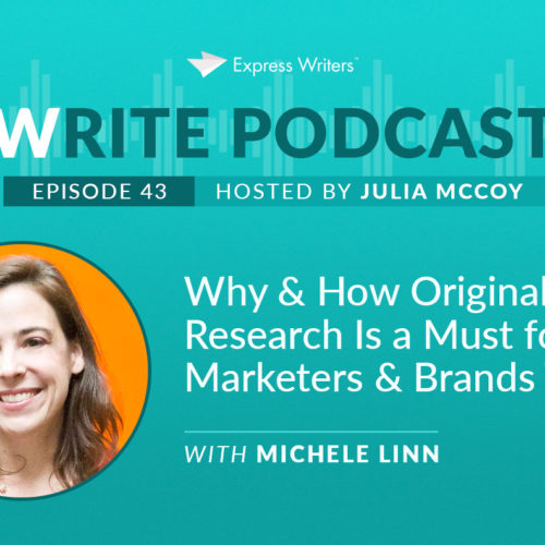 The Write Podcast, Episode 43: Michele Linn on Why & How Original Research Is a Must for Marketers & Brands Today