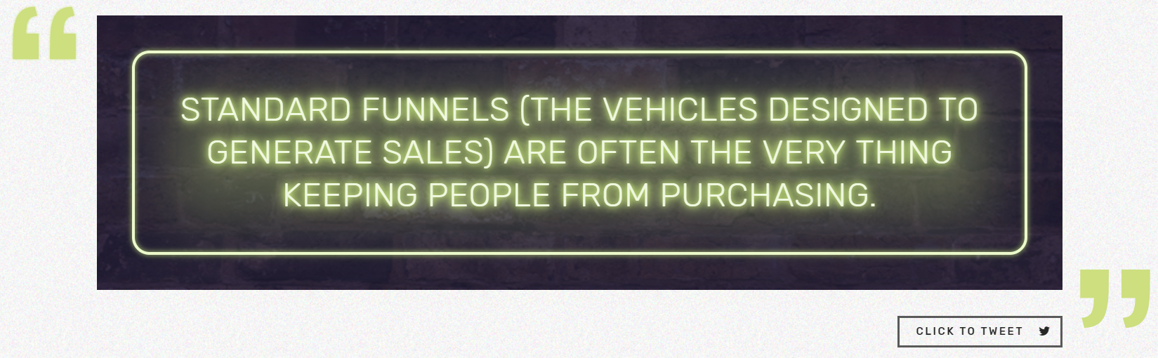 "screenshot of quote ""Standard funnels (the vehicles designed to generate sales) are often the very thing keeping people from purchasing."""