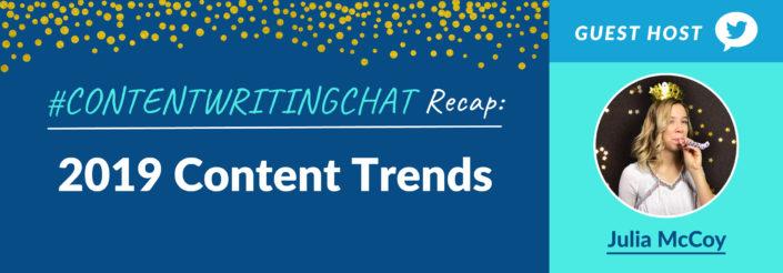 #ContentWritingChat, 2019 content trends