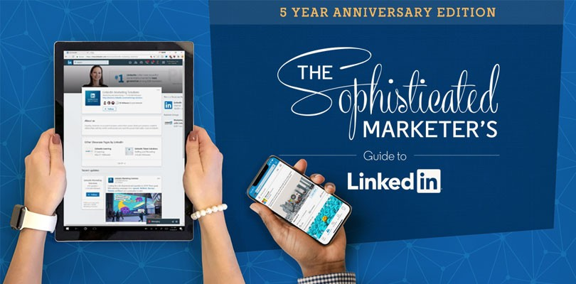 The Sophisticated Marketer's Guide to LinkedIn