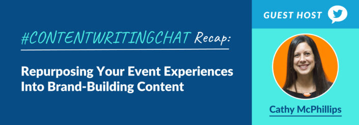 #ContentWritingChat, event experiences, repurposing event experiences