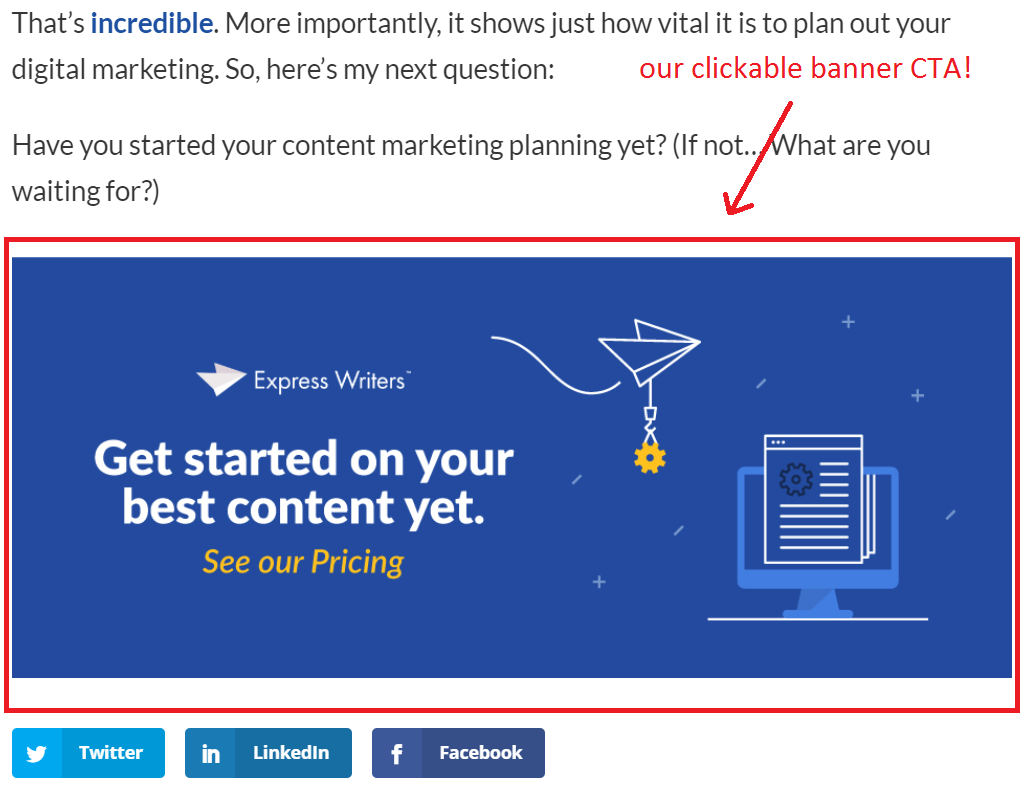A clickable image CTA with social media buttons (for Facebook, LinkedIn, and Twitter) below it that you can see at the end of a blog post.