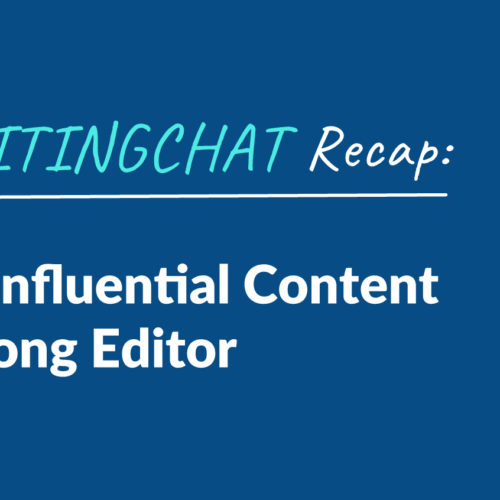 #ContentWritingChat Recap: How to Create Influential Content & Become a Strong Editor with Stephanie Stahl