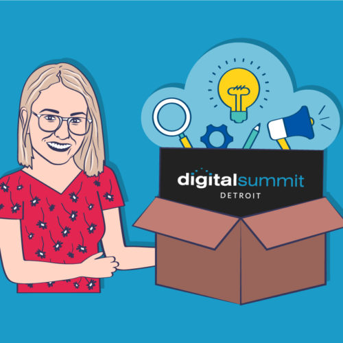 Our Editor Went to the Digital Summit Detroit 2019 Conference: Top 3 Insights