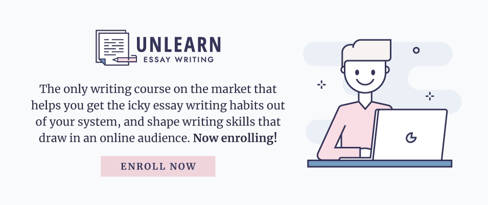 Unlearn Essay Writing