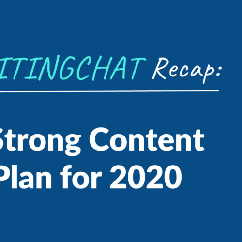 #ContentWritingChat Recap: Creating a Strong Content Marketing Plan for 2020