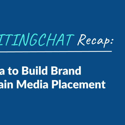 #ContentWritingChat Recap: Using Social Media to Build Brand Awareness & Obtain Media Placement with Robyn Stevens