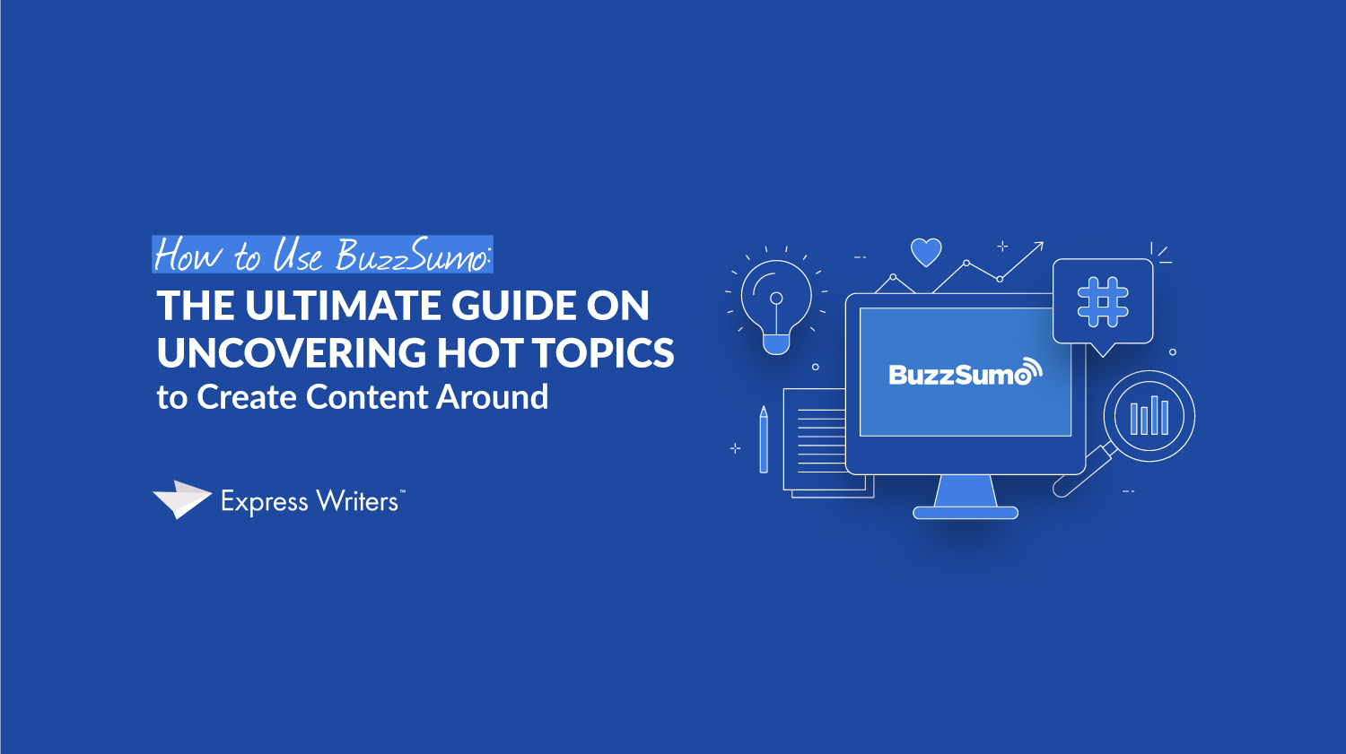 How to use BuzzSumo to uncover hot topics