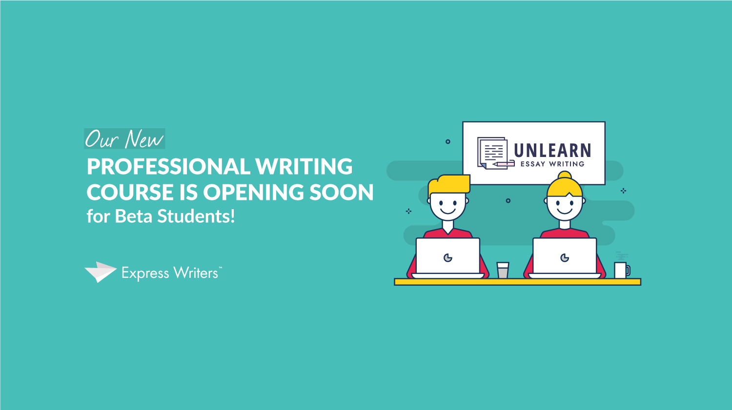 Unlearn Essay Writing is opening soon