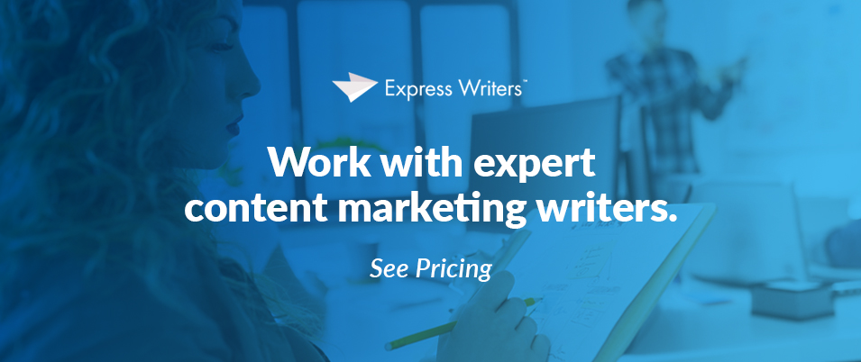 Work with expert content marketing writers