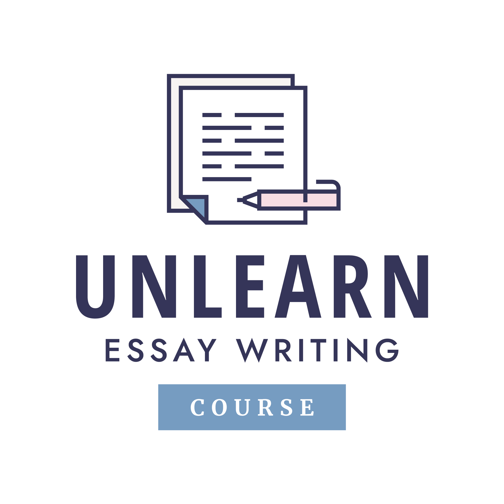unlearn essay writing course