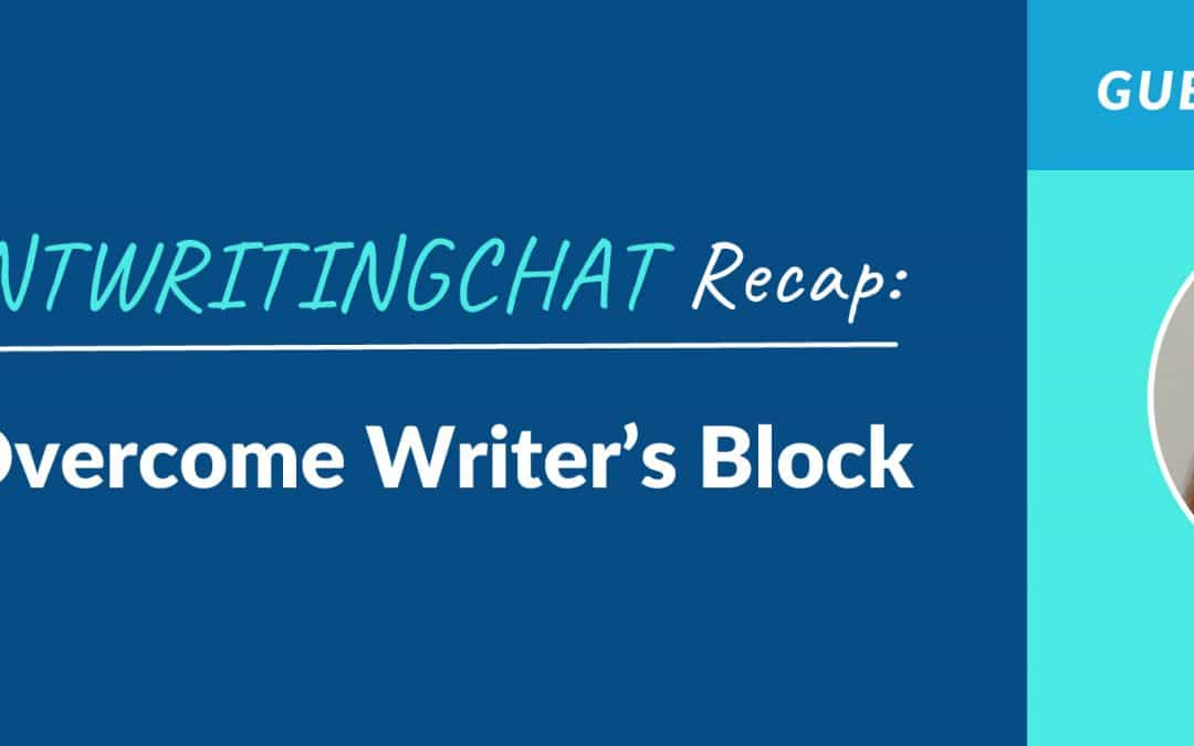 #ContentWritingChat Recap: How to Overcome Writer's Block with Ann Gynn