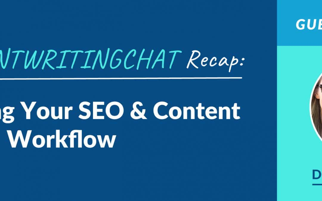 #ContentWritingChat Recap: Designing Your SEO & Content Creation Workflow with Diana Richardson